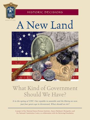Cover of the issue guide titled A New Land, What Kind of Goverment Should We Have