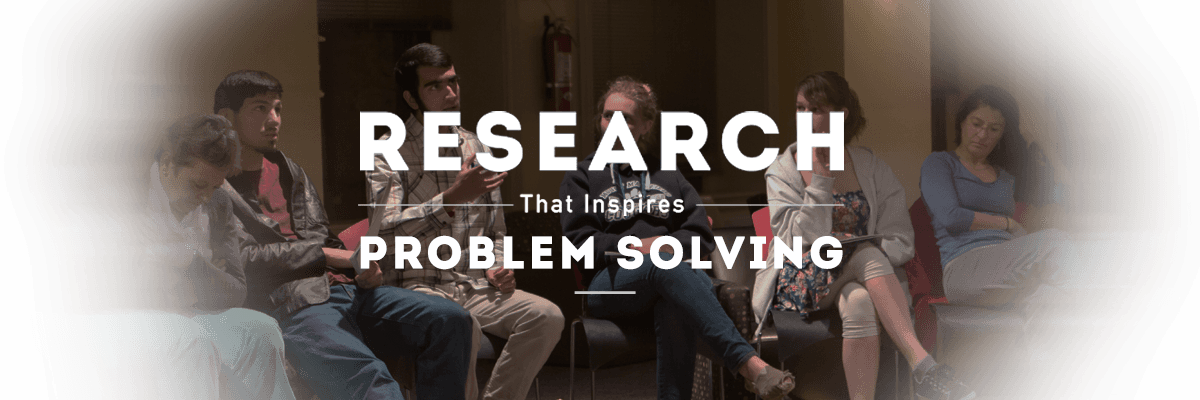 Research that inspires problem solving.